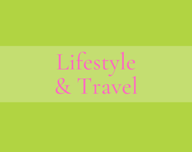 Lifestyle and Travel blog posts